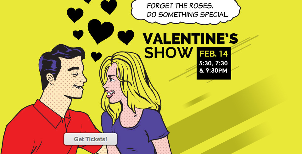 Take Your Date To A Special Show On Valentines